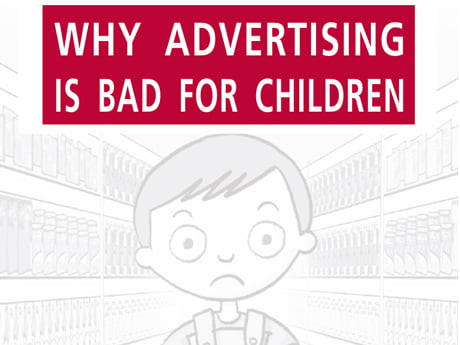 Why advertising is bad for children