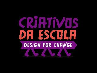 Logo com o texto: criativos da escola, design for change. Abaixo do último texto algumas pernas como se estivessem caminhando