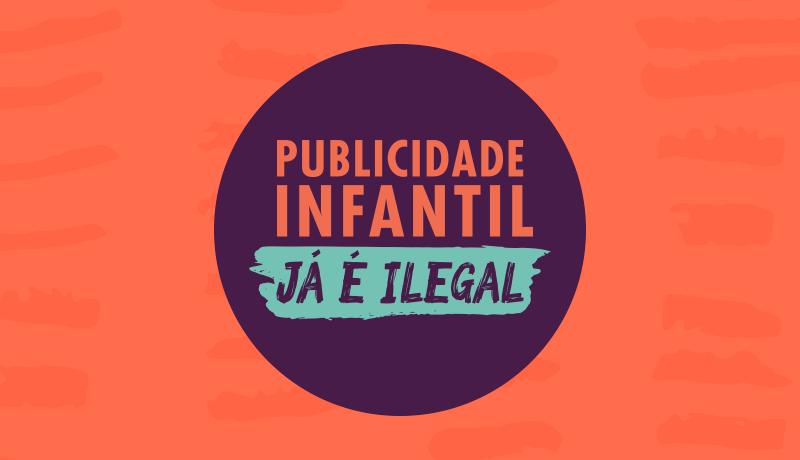 Imagem de um círculo roxo em um fundo vermelho. Nele está escrito também em vermelho: Publicidade Infantil já é ilegal.