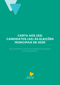 No centro da imagem está escrito em branco em um fundo verde: Carta aos candidatos e candidatas às eleições municipais de 2020. Pela promoção e defesa dos direitos das crianças e adolescentes.