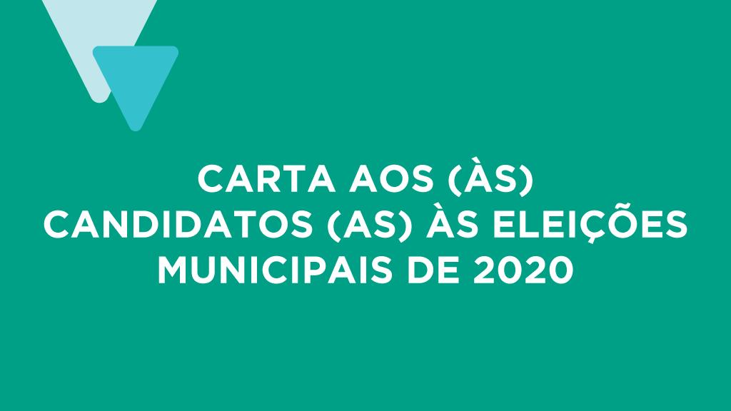 Foto da capa da publicação. Em fundo verde, o texto: carta aos candidatos e candidatas às eleições municipais de 2020